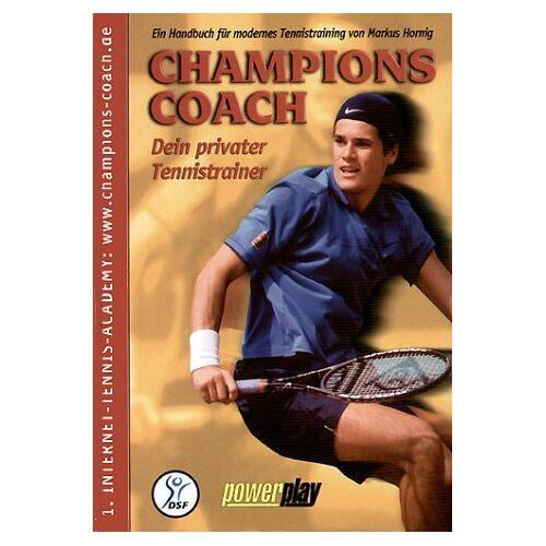 Markus Hornig - Champions Coach: Dein privater Tennistrainer. Ein Handbuch für modernes Tennistraining - Preis vom 26.10.2020 05:55:47 h