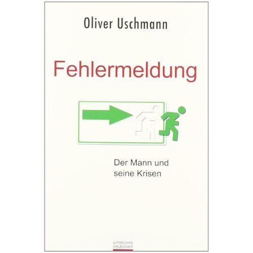 Oliver Uschmann - Fehlermeldung: Der Mann und seine Krisen - Preis vom 17.01.2021 06:05:38 h