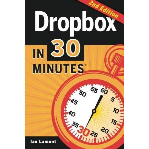 Ian Lamont - Dropbox In 30 Minutes (2nd Edition): The Beginner's Guide To Dropbox Backup, Syncing, And Sharing - Preis vom 18.04.2021 04:52:10 h