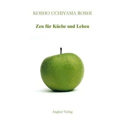 Kosho Uchiyama Roshi - Zen für Küche und Leben - Preis vom 21.10.2020 04:49:09 h