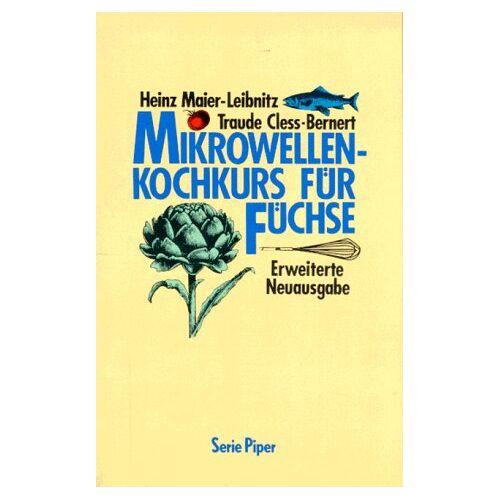 Heinz Maier-Leibnitz - Mikrowellen- Kochkurs für Füchse. - Preis vom 18.04.2021 04:52:10 h