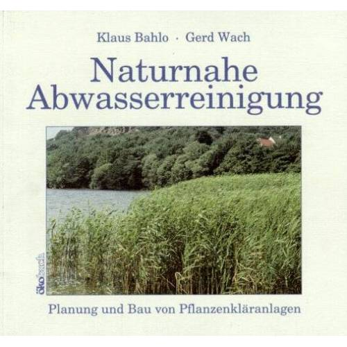 Klaus Bahlo - Naturnahe Abwasserreinigung - Preis vom 25.02.2021 06:08:03 h
