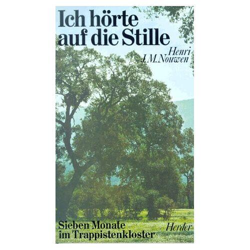 Nouwen, Henri J. M. - Ich hörte auf die Stille. Sieben Monate im Trappistenkloster - Preis vom 07.05.2021 04:52:30 h