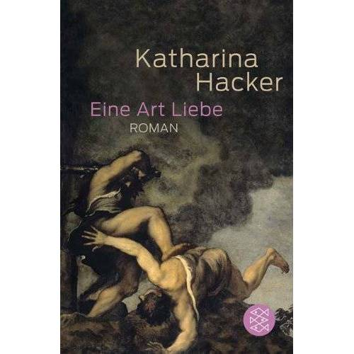 Katharina Hacker - Eine Art Liebe: Roman - Preis vom 07.03.2021 06:00:26 h