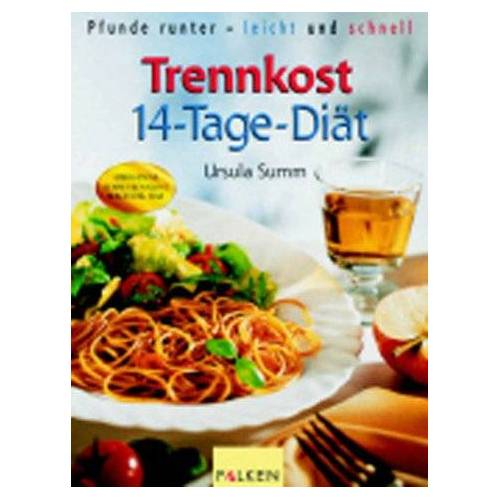 Ursula Summ - Trennkost 14-Tage-Diät - Preis vom 05.03.2021 05:56:49 h