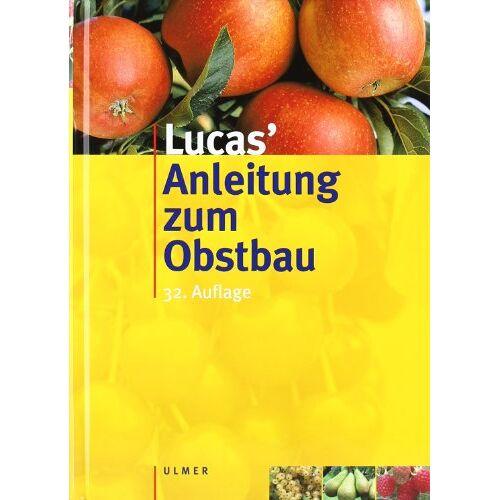 Eduard Lucas - Lucas' Anleitung zum Obstbau - Preis vom 14.04.2021 04:53:30 h