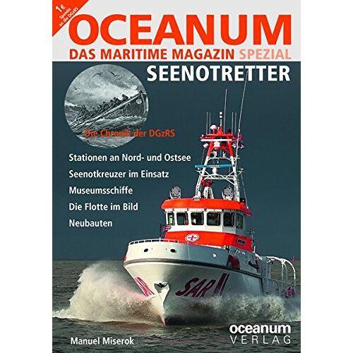 Manuel Miserok - OCEANUM, das maritime Magazin SPEZIAL Seenotretter - Preis vom 18.04.2021 04:52:10 h