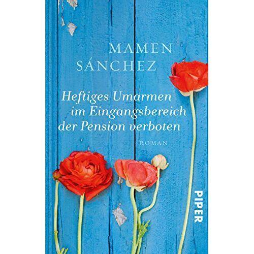Mamen Sánchez - Heftiges Umarmen im Eingangsbereich der Pension verboten: Roman - Preis vom 20.10.2020 04:55:35 h