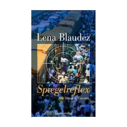 Lena Blaudez - Spiegelreflex. Ada Simon in Contonou - Preis vom 08.07.2020 05:00:14 h