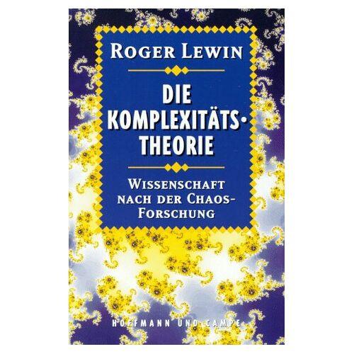 Roger Lewin - Die Komplexitätstheorie. Wissenschaft nach der Chaosforschung - Preis vom 22.04.2021 04:50:21 h