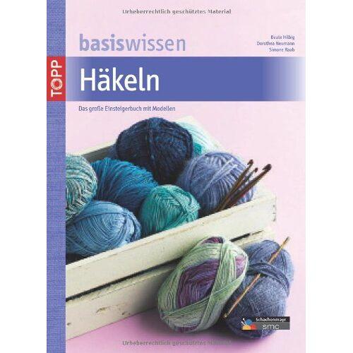 Beate Hilbig - Basiswissen Häkeln - Preis vom 06.05.2021 04:54:26 h