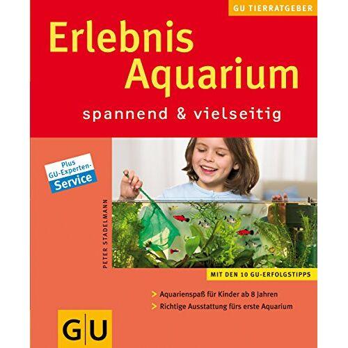 Peter Stadelmann - Erlebnis Aquarium spannend & vielseitig - Preis vom 20.10.2020 04:55:35 h