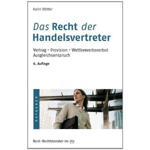 Karin Stötter - Das Recht der Handelsvertreter: Vertrag. Provision. Wettbewerbsverbot. Ausgleichsanspruch - Preis vom 15.04.2021 04:51:42 h