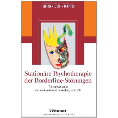 Egon Fabian - Stationäre Psychotherapie der Borderline-Störungen: Therapiespektrum und klinikspezifische Behandlungskonzepte - Preis vom 15.05.2021 04:43:31 h