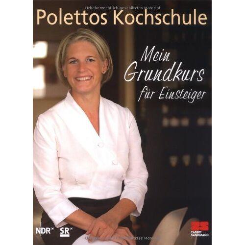 Cornelia Poletto - Polettos Kochschule - Mein Grundkurs für Einsteiger - Preis vom 25.02.2021 06:08:03 h
