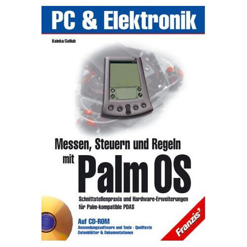 Burkhard Kainka - Messen, Steuern, Regeln mit Palm OS - Preis vom 15.04.2021 04:51:42 h