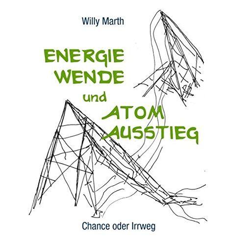 Willy Marth - Energiewende und Atomausstieg - Preis vom 13.04.2021 04:49:48 h