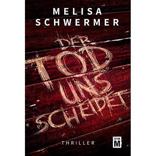 Melisa Schwermer - Der Tod uns scheidet - Preis vom 26.02.2021 06:01:53 h