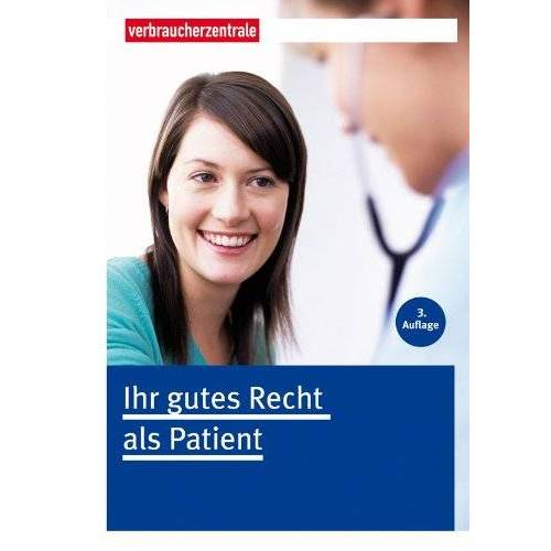 Verbraucherzentrale NRW e. V. - Ihr gutes Recht als Patient - Preis vom 11.04.2021 04:47:53 h