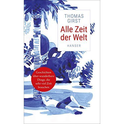 Thomas Girst - Alle Zeit der Welt - Preis vom 08.04.2021 04:50:19 h
