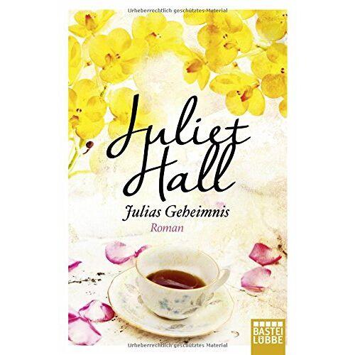 Juliet Hall - Julias Geheimnis: Roman - Preis vom 03.09.2020 04:54:11 h