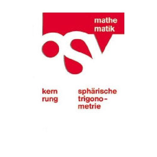 Hans Kern - bsv Mathematik. Sphärische Trigonometrie. Schülerbuch - Preis vom 12.05.2021 04:50:50 h