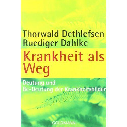 Thorwald Dethlefsen - Krankheit als Weg: Deutung und Be-Deutung der Krankheitsbilder - Preis vom 05.09.2020 04:49:05 h