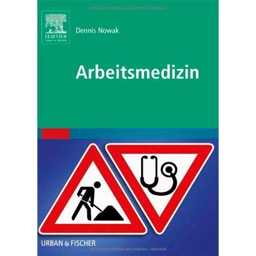 Dennis Nowak - Arbeitsmedizin: im Querschnitt - Preis vom 20.10.2020 04:55:35 h