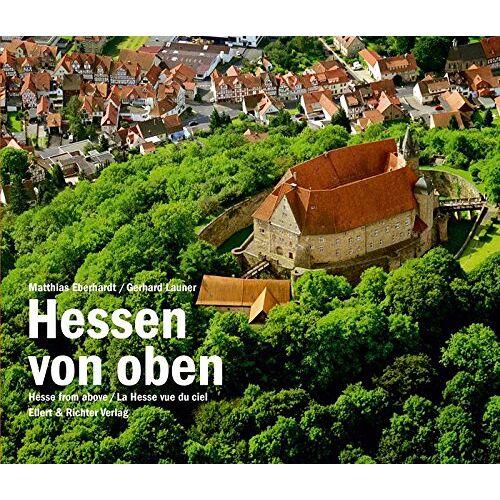 Matthias Eberhardt - Hessen von oben. Hesse from above. La Hesse vue de ciel - Preis vom 09.05.2021 04:52:39 h