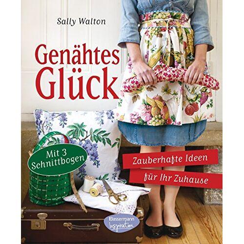 Sally Walton - Genähtes Glück: Zauberhafte Ideen für Ihr Zuhause. Mit 3 Schnittbogen - Preis vom 19.10.2020 04:51:53 h