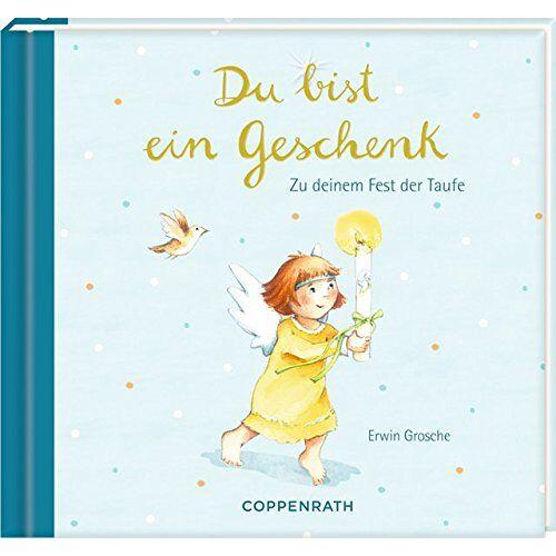 Erwin Grosche - Geschenkbuch - Du bist ein Geschenk: Zu deinem Fest der Taufe - Preis vom 17.04.2021 04:51:59 h