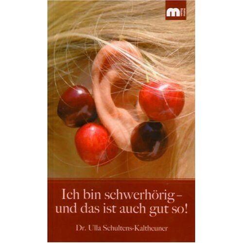 Ulla Schultens-Kaltheuner - Ich bin schwerhörig - und das ist auch gut so! - Preis vom 26.02.2020 06:02:12 h