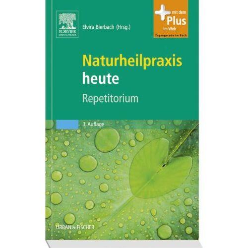 Elvira Bierbach - Naturheilpraxis heute Repetitorium: herausgegeben von Elvira Bierbach - mit Zugang zum Elsevier-Portal - Preis vom 03.12.2020 05:57:36 h