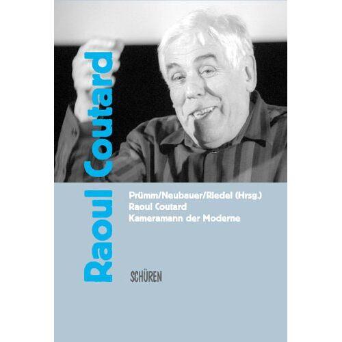 Karl Prümm - Raoul Coutard - Kameramann der Moderne - Preis vom 21.04.2021 04:48:01 h
