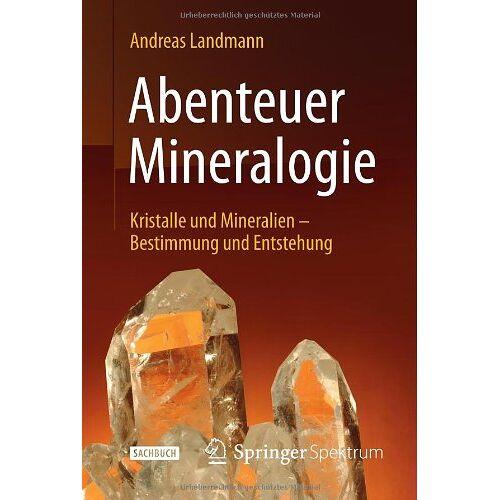 Landmann Abenteuer Mineralogie: Kristalle und Mineralien - Bestimmung und Entstehung - Preis vom 18.04.2021 04:52:10 h