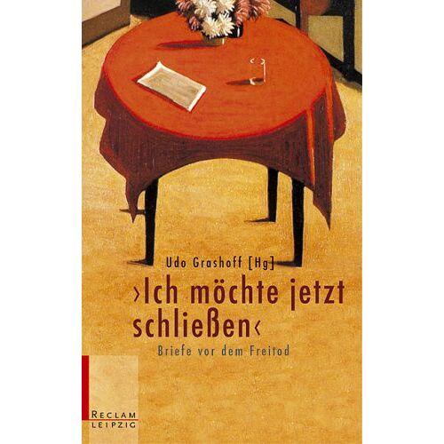 Udo Grashoff - Ich möchte jetzt schliessen: Briefe vor dem Freitod - Preis vom 17.01.2021 06:05:38 h