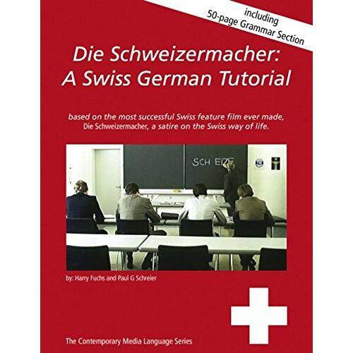 Harald Fuchs - Die Schweizermacher: A Swiss German Tutorial - Preis vom 03.04.2020 04:57:06 h