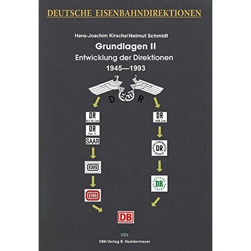 Kirsche, Hans J - Deutsche Eisenbahndirektionen Grundlagen II _ Entwicklung der Direktionen 1945 bis 1993 - Preis vom 21.01.2021 06:07:38 h