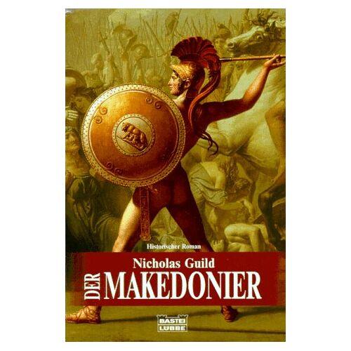 Nicholas Guild - Der Makedonier. Historischer Roman. - Preis vom 17.04.2021 04:51:59 h