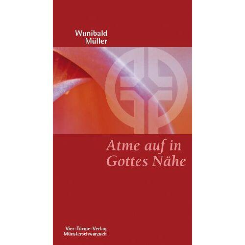 Wunibald Müller - Atme auf in Gottes Nähe - Preis vom 18.04.2021 04:52:10 h