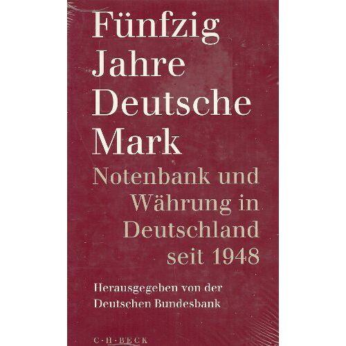 Deutschen Bundesbank - Fünfzig Jahre Deutsche Mark: Notenbank und Währung in Deutschland seit 1948 - Preis vom 01.03.2021 06:00:22 h