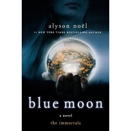 Alyson Noël - The Immortals 02. Blue Moon (Immortals (St. Martin's Quality)) - Preis vom 07.05.2021 04:52:30 h