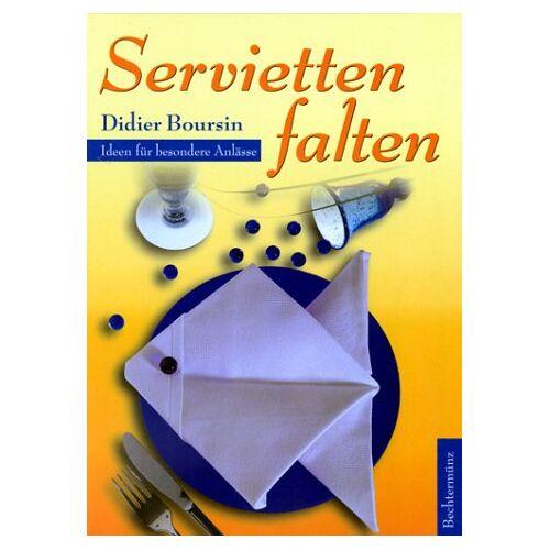 Didier Boursin - Servietten falten. Ideen für besondere Anlässe - Preis vom 23.10.2020 04:53:05 h