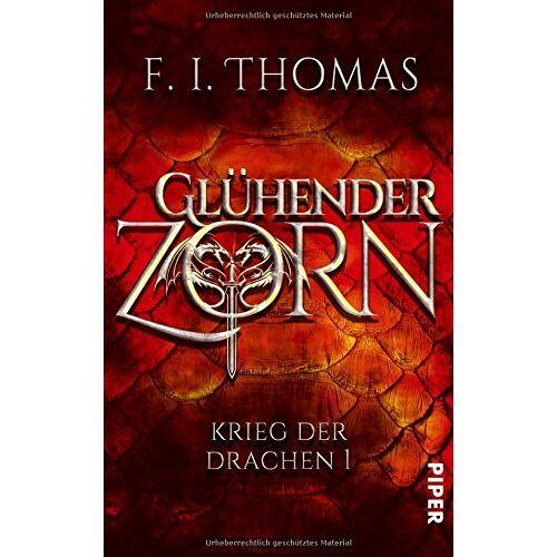 Thomas, F. I. - Glühender Zorn: Krieg der Drachen 1 - Preis vom 05.09.2020 04:49:05 h