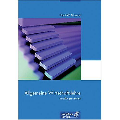 Stierand, Horst W. - Allgemeine Wirtschaftslehre handlungsorientiert - Preis vom 15.05.2021 04:43:31 h