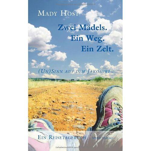 Mady Host - Zwei Mädels. Ein Weg. Ein Zelt: (Un) Sinn auf dem Jakobsweg - Preis vom 08.05.2021 04:52:27 h