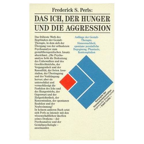 Perls, Frederick S. - Das Ich, der Hunger und die Aggression. Die Anfänge der Gestalttherapie - Preis vom 15.05.2021 04:43:31 h