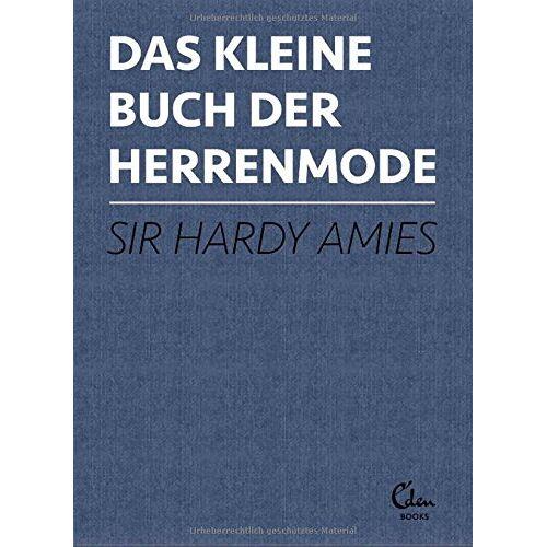 Hardy Amies - Das kleine Buch der Herrenmode - Preis vom 28.02.2021 06:03:40 h