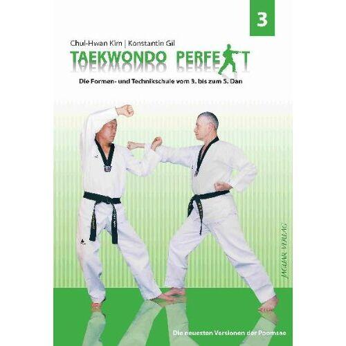Chul-Hwan Kim - TAEKWOND PERFEKT 3: Die Formen- und Technikschule vom 3. bis zum 5. Dan - Preis vom 16.04.2021 04:54:32 h