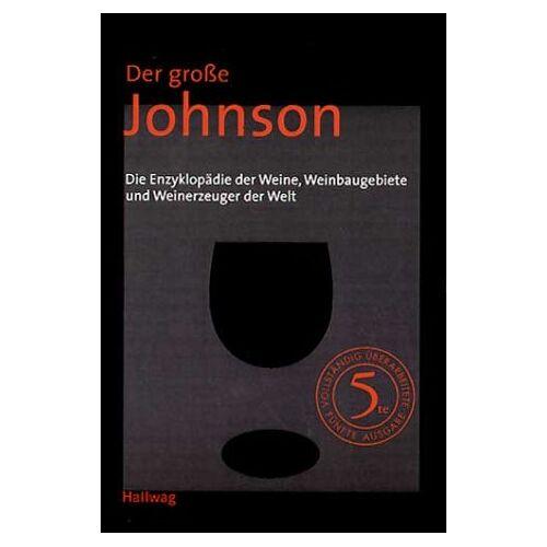 Hugh Johnson - Der große Johnson: Die Enzyklopädie der Weine, Weinbaugebiete und Weinerzeuger der Welt. (Handbücher) - Preis vom 12.04.2021 04:50:28 h